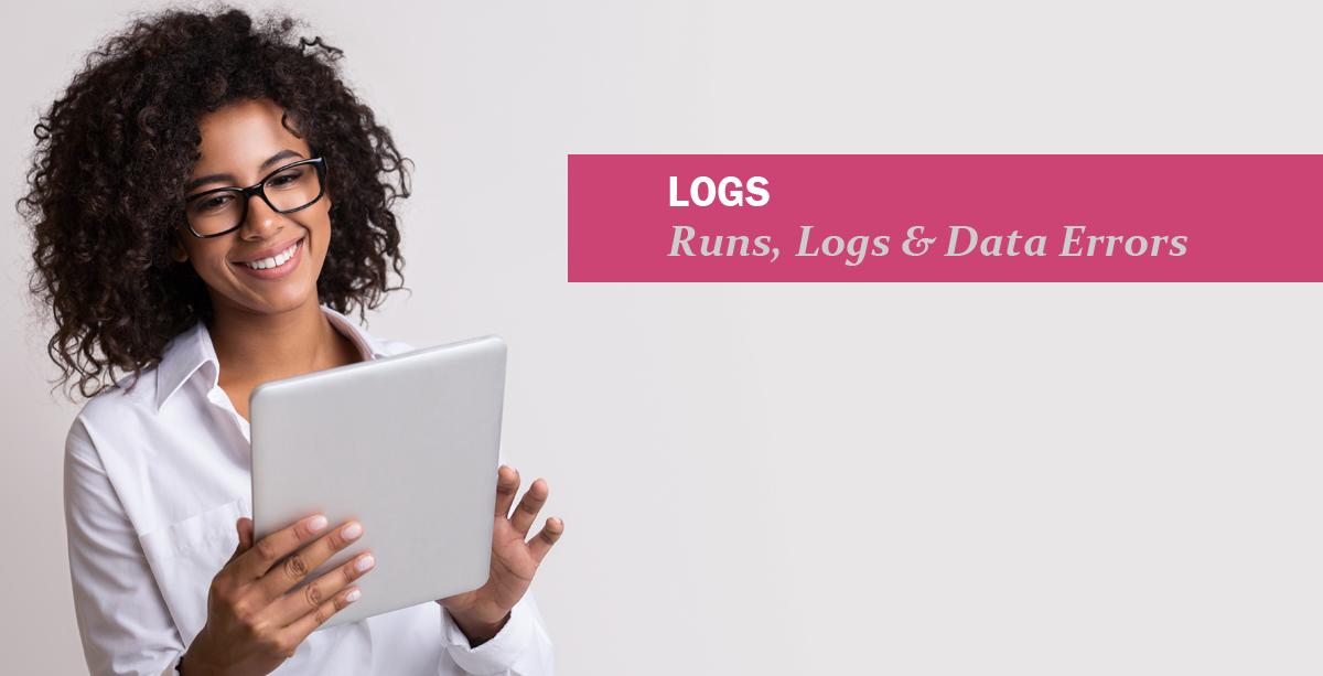 Overview of Logs, Runs & Data Errors