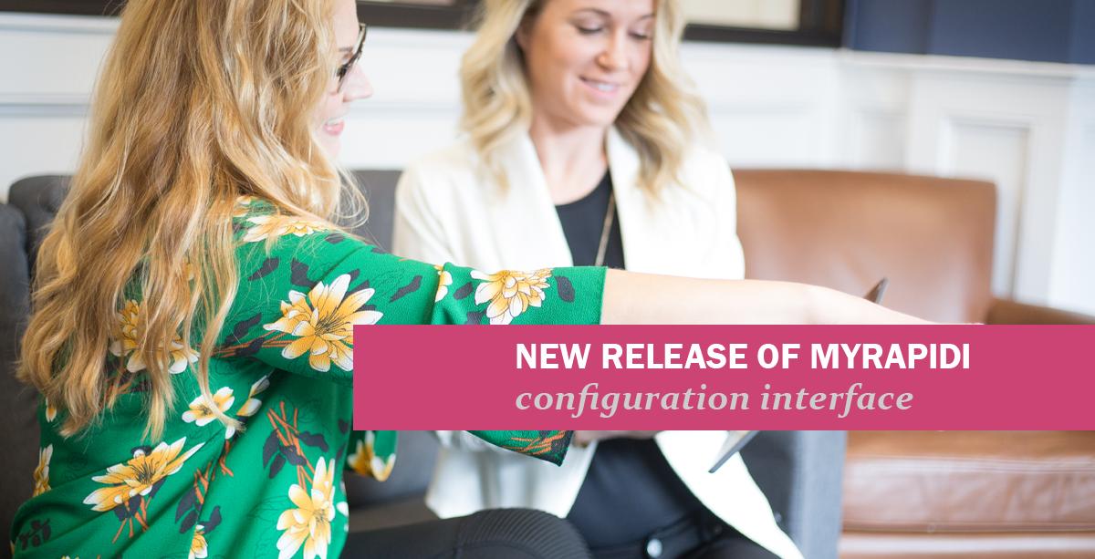 New release of MyRapidi Configuration Interface