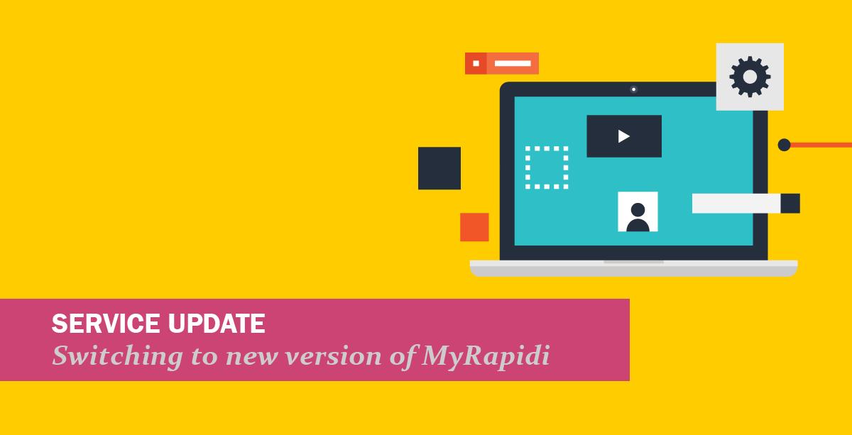 Switching to the new version of MyRapidi on Sunday 13, 2021